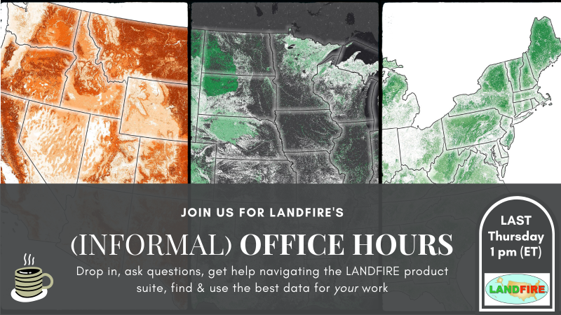 LANDFIRE office hour chats