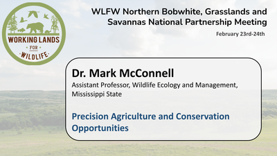Precision Agriculture and Conservation Opportunities: Dr. Mark McConnell