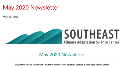 Southeast Climate Adaptation Science Center Newsletter  May 2020