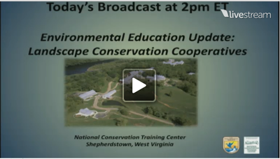 Environmental Educator Broadcast: Landscape Conservation Cooperatives