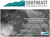 The Southeast Climate Adaptation Science Center's Global Change Fellows present:  Disaster Recovery During a Global Pandemic