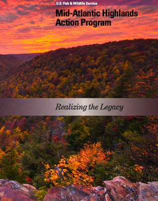 Mid-Atlantic Highlands Action Program: Realizing the Legacy