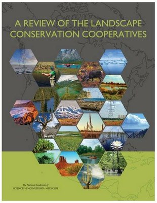 National Academy of Sciences Releases Its Review of the Landscape Conservation Cooperatives